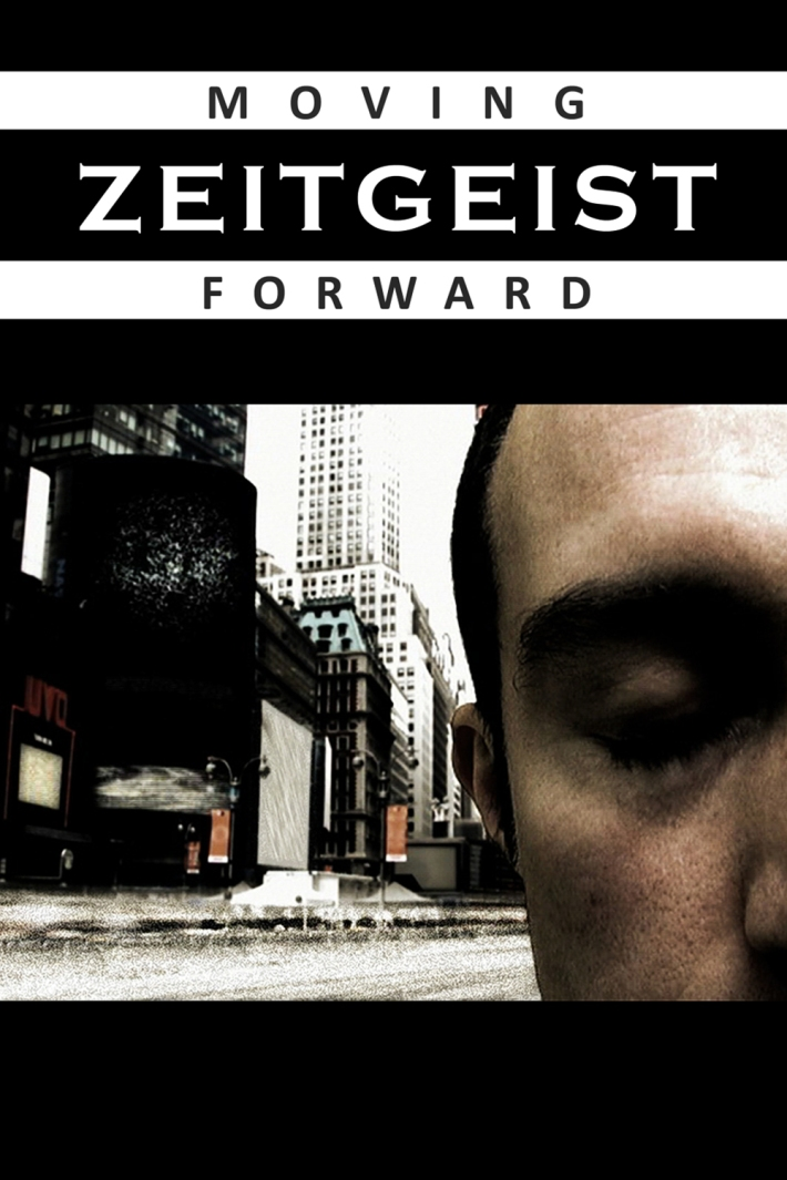 Zeitgeist - Moving Forward _2011_