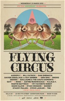 2012-03-21 - Wednesday, March 21, 2012 (11am-5am) - Flying Circus (5 Year Anniversary) - Villa 221 - 221 NE 17th St; Miami, FL