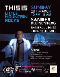 2012-03-28 - This Is Little Mountain Rocks - Sander Kleinenberg, Randall Jones, Johnny De Mol – SHINE (Shelborne South Beach) – 1801 Collins Ave; Miami Beach, FL 33139 – Sunday, March 28, 2012 (10pm-5am)