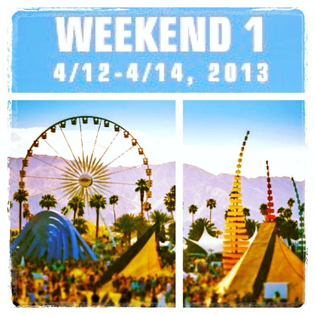 Coachella Weekend 1 - 2013