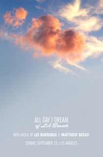 All Day I Dream of LA Sunsets w/ Lee Burridge + Matthew Dekay // Rock Star Studios // 1460 Naud St., Los Angeles, CA 90012 // Sunday, September 23, 2012