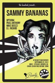 TheHundred Presents: Sammy Bananas // Beauty Bar Denver // 608 E 13th Ave (13th and Pearl/Washington), Denver, Colorado 80203 // Saturday, September 22, 2012