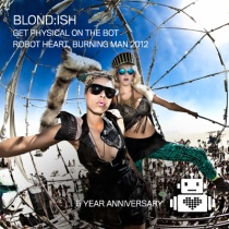 BLOND:ISH // Get Physical on the Bus // Robot Heart 2012