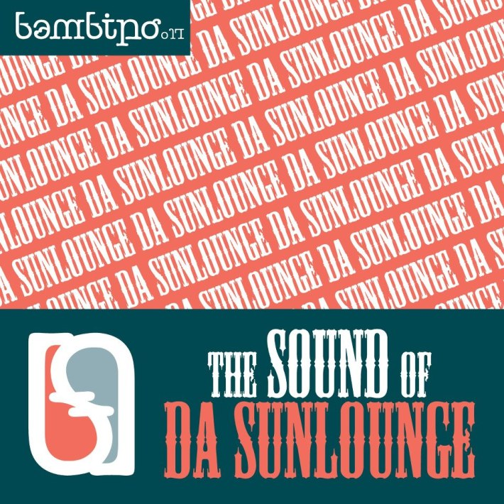 Da Sunlounge // The Sound Of Da Sunlounge / Bambino 017