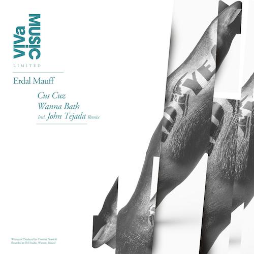 Erdal Mauff // Wanna Bath (John Tejada Remix)
