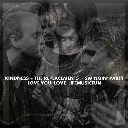 Kindness + The Replacements // Swingin' Party