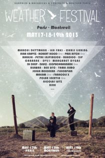 Weather Festival // Paris - Montreuil, France // Fri-Sun, May 17-19, 2013