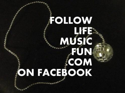 Follow LifeMusicFun.com on Facebook