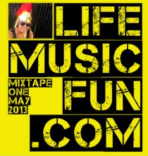 LifeMusicFun.com Mixtape 1 // May 2013