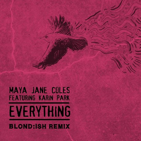 Maya Jane Coles ft Karin Park - Everything (Blond:Ish Remix)