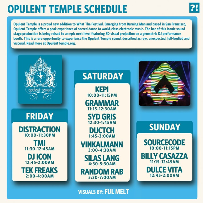 What the Festival 2013 Lineup - Opulent Temple Schedule