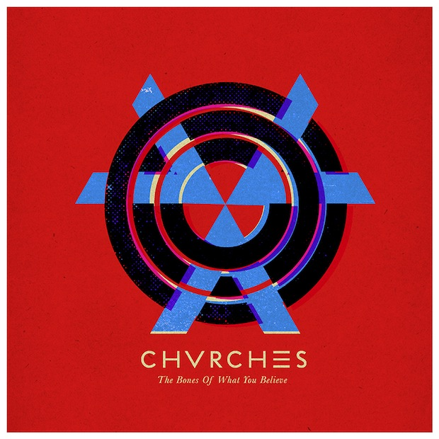 CHVRCHES | The Bones of What You Believe