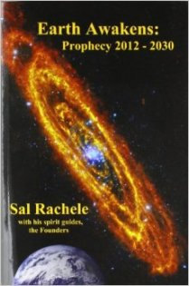 Earth Awakens Prophecy 2012-2030 Sal Rachele