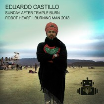 Eduardo Castillo | Robot Heart | Burning Man 2013