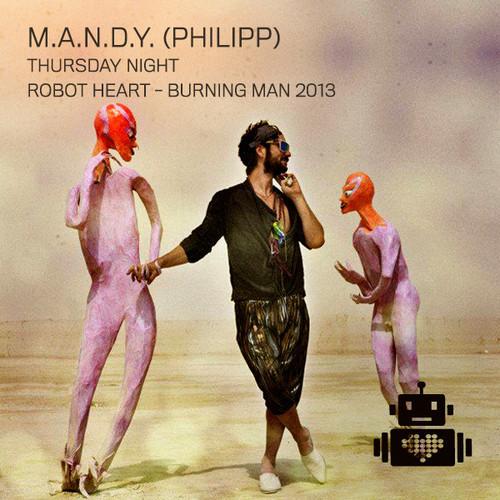 M.A.N.D.Y. (Philipp)   Robot Heart   Burning Man 2013