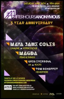 Afterhours Anonymous 3 Year Anniversary with Maya Jane Coles, Magda, Greg Eversoul, Tom Schoppet | Gothic Theatre | Denver | Lineup Poster