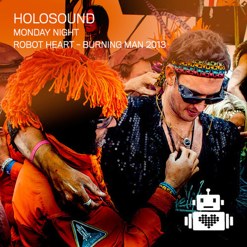 Holosound - Robot Heart - Burning Man 2013