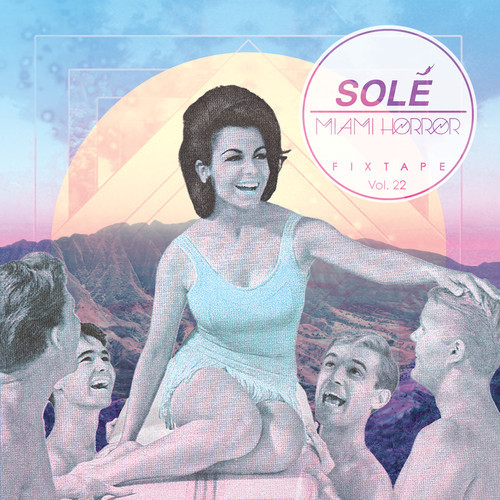 Miami Horror - Solé Fixtape Vol. 22