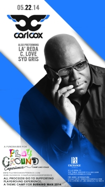 Carl Cox! Playground Experience Fundraiser! | Exchange LA | THU, MAY 22