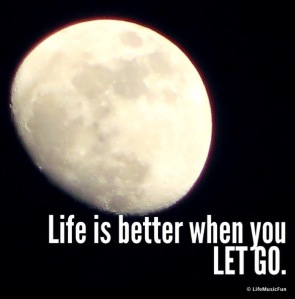 Life is Better When You LET GO-001