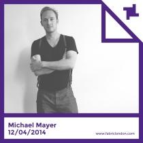 Michael Mayer | fabric Promo Mix (Spring 2014)