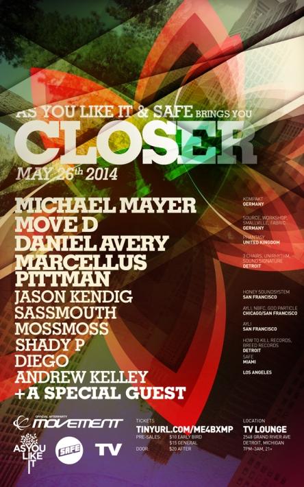 As You Like It + Safe - CLOSER - Detroit - Michael Mayer, Move D, Daniel Avery