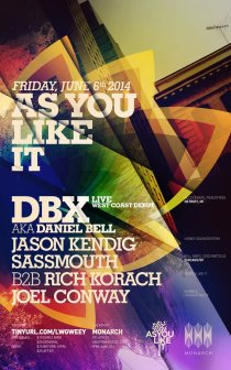 As You Like It- DBX aka Daniel Bell Live | San Francisco | Monarch | FRI, JUNE 6 Flyer