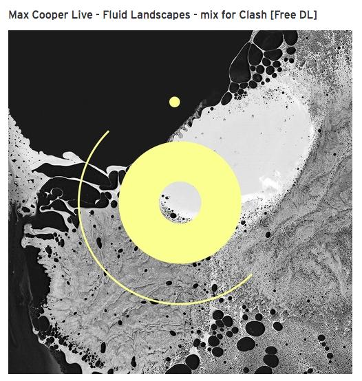Max Cooper Live - Fluid Landscapes - mix for Clash