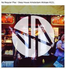 No Regular Play - Deep House Amsterdam Mixtape #121