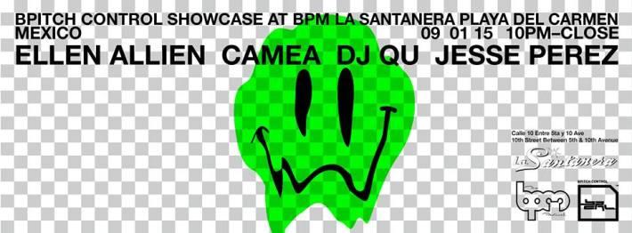 JAN 09 FRI [NIGHT] | BPM Festival 2015 | BPitch Control Showcase | La Santanera | Calle 10 + Between 5th and 10th Ave | 10pm-Close