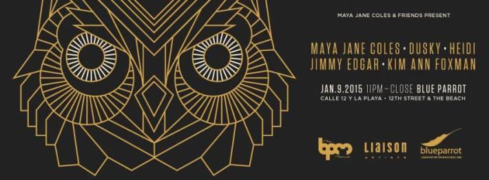 JAN 09 FRI NIGHT | BPM Festival 2015 | Maya Jane Coles & Friends | Blue Parrot | 11pm-Close