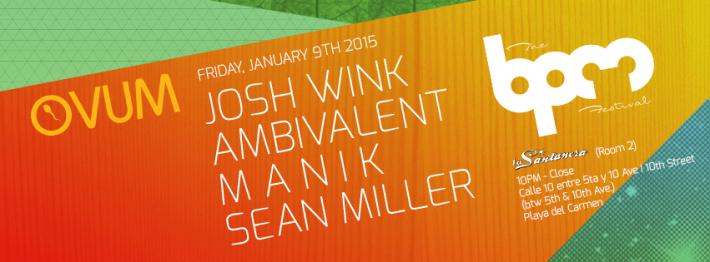 JAN 09 FRI NIGHT | BPM Festival 2015 | OVUM | La Santanera | 10pm-Close