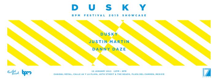 JAN 10 SAT [DAY] | BPM Festival 2015 | Dusky | Canibal Royal | Calle 48 + The Beach | 12pm-8pm