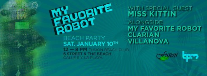 JAN 10 SAT DAY | BPM Festival 2015 | My Favorite Robot Beach Party | Fusion | Noon-8pm
