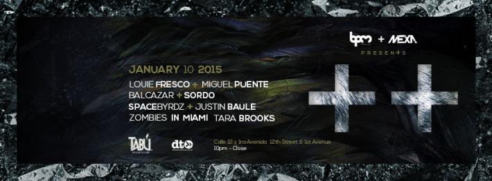 JAN 10 SAT NIGHT | BPM Festival 2015 | MEXA Presents ++ | Tabu | 10pm-Close