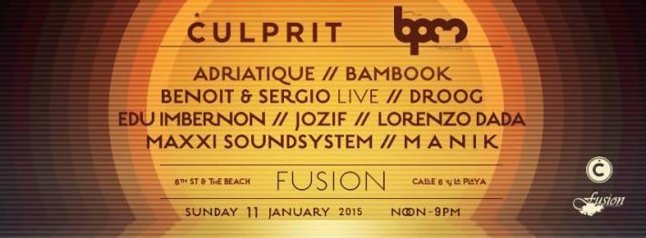 JAN 11 SUN DAY | BPM Festival 2015 | Culprit | Fusion | Noon-9pm