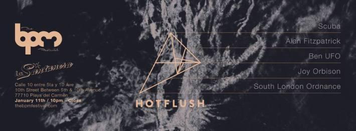 JAN 11 SUN NIGHT | BPM Festival 2015 | Hot Flush | La Santanera | 10pm-Close