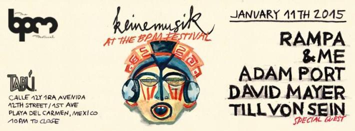 JAN 11 SUN NIGHT | BPM Festival 2015 | Keinemusik | Tabu | 10pm-Close