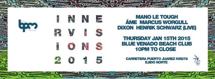 JAN 15 NIGHT | BPM Festival 2015 | Innervisions | Blue Venado | 10pm-Close