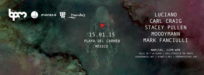 JAN 15 THU DAY | BPM Festival 2015 | Cadenza Meets Planet E | Mamita's | Noon-8pm