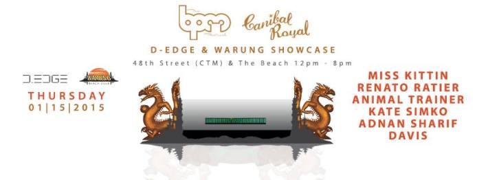 JAN 15 THU [DAY] | BPM Festival 2015 | D-Edge & Warung Showcase | Canibal Royal | Calle 48 + The Beach | 12pm-8pm