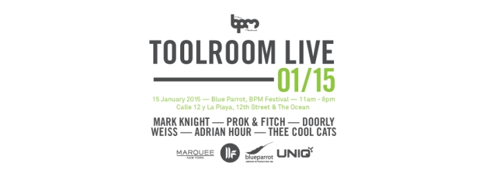 JAN 15 THU DAY | BPM Festival 2015 | Toolroom Live | Blue Parrot | 11am-8pm