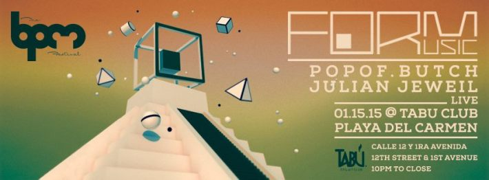 JAN 15 THU NIGHT | BPM Festival 2015 | FORM Music | Tabu | 10pm-Close