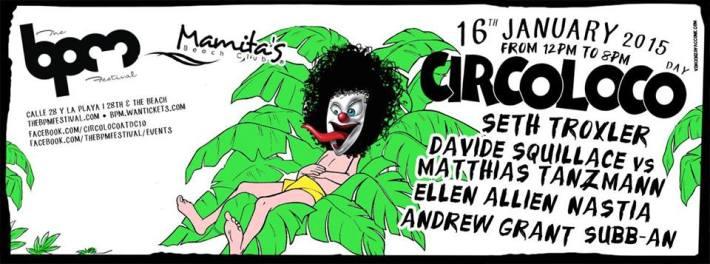 JAN 16 FRI [DAY] BPM Festival 2015 | CircoLoco [Day] | Mamita's | 12pm-8pm
