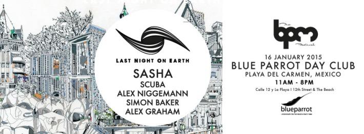 JAN 16 FRI DAY | BPM Festival 2015 | Last Night On Earth | Blue Parrot | 11am-8pm