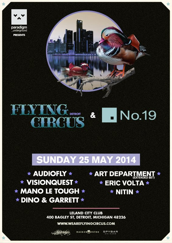 SUN MAY 25 | PARADIGM NIGHT 2: FLYING CIRCUS & NO. 19 w/ AUDIOFLY + ART DEPARTMENT + VISIONQUEST + MANO LE TOUGH + ERIC VOLTA + NITIN + DINO AND GARRETT | LELAND CITY CLUB | 400 BAGLEY ST