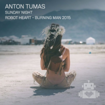 ANTON TUMAS | ROBOT HEART | BURNING MAN 2015